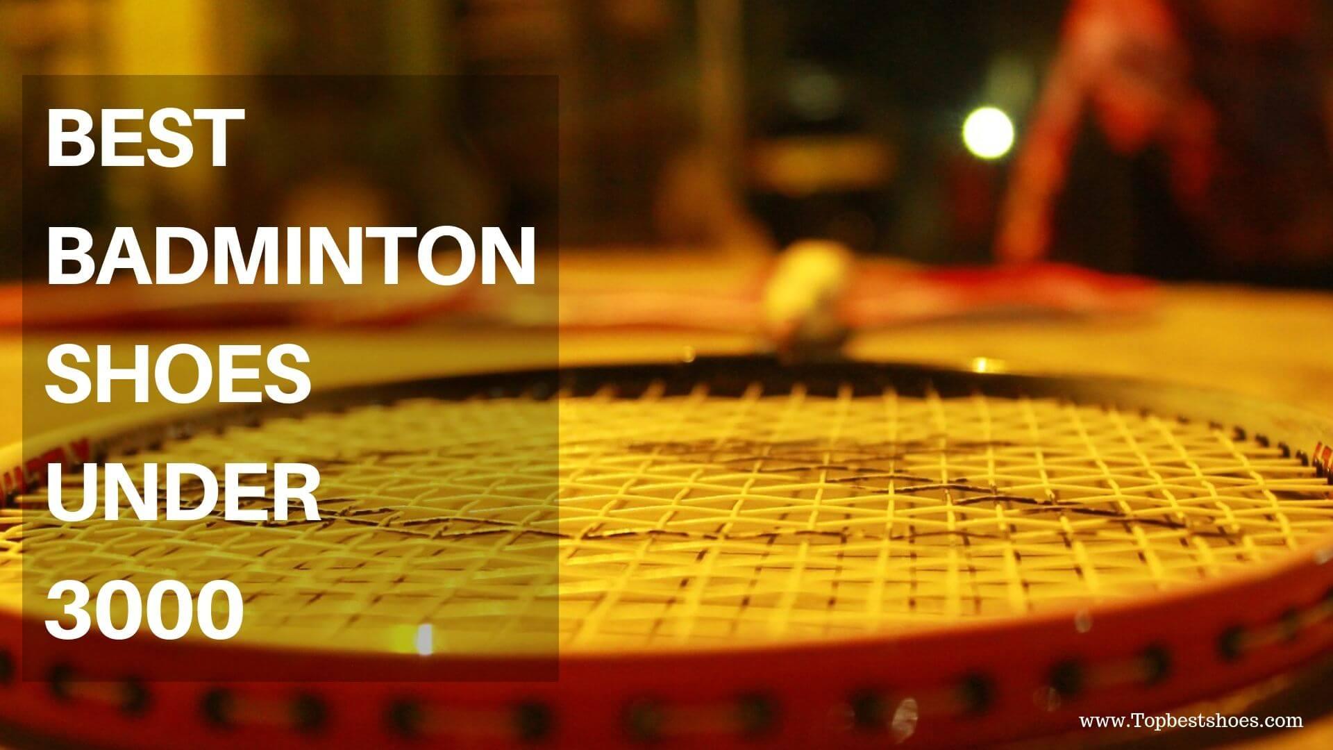 Top 10 Best Badminton Shoes Under 3000 In India | 2019