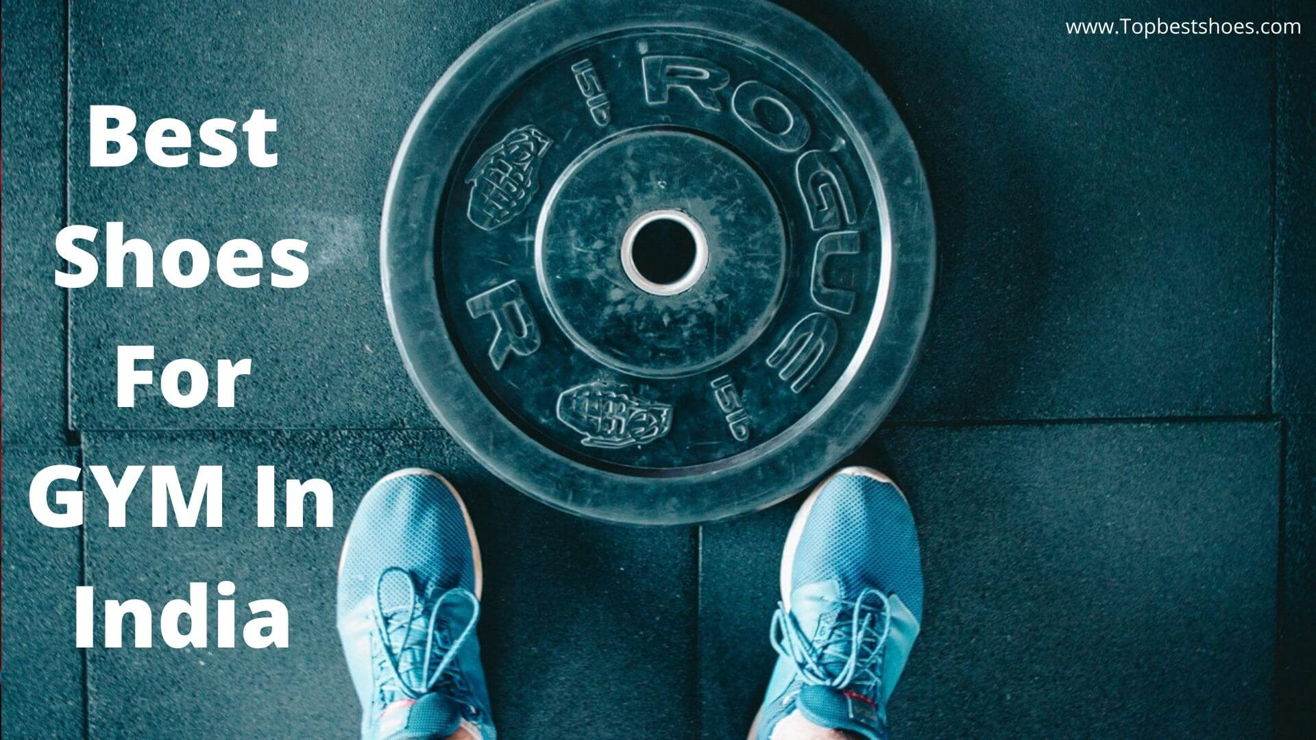 Top 10 Best Shoes For GYM In India | 2020 (Updated)