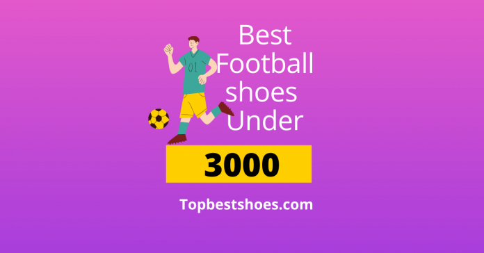 Best Football Shoes Under 3000