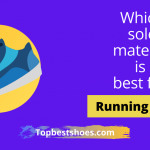which sole material is best for running shoes
