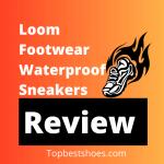 Loom Footwear Waterproof Sneakers Review